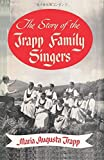 The Story of the Trapp Family Singers by Maria Augusta Trapp (2015-07-22)