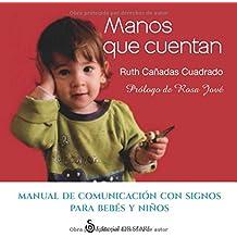 Manos que cuentan: Manual de comunicación con signos para bebés y niños