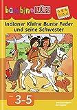 bambinoLÜK-System: bambinoLÜK: Indianer Kleine Bunte Feder und seine Schwester: Denken und Kombinieren - Michael Junga