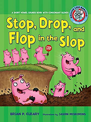 Stop, Drop, and Flop in the Slop: A Short Vowel Sounds Book with Consonant Blends (Sounds Like Reading) by Brian P. Cleary (1-Sep-2008) Paperback