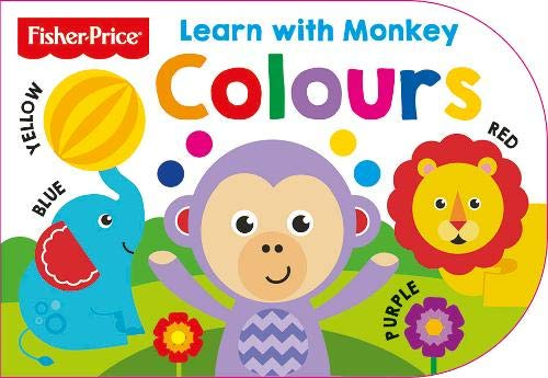Fisher Price: Learn with Monkey Colours (First Concept Shaped 4 FP)