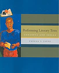 [(Performing Literary Texts : Concepts and Skills)] [By (author) Clella Iles Jaffe] published on (July, 2005)