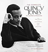 The Complete Quincy Jones: My Journey and Passions: My Journey, My Passions : Photos and Mementos from Q's Personal Collection