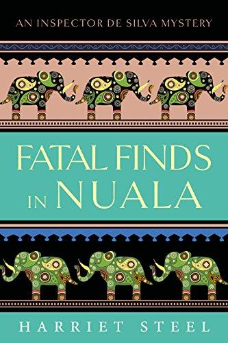 Fatal Finds in Nuala (The Inspector de Silva Mysteries Book 4) by [Steel, Harriet]