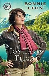 Joy Takes Flight: A Novel (Alaskan Skies) (Volume 3) by Bonnie Leon (2012-07-01)