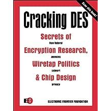 Cracking DES: Secrets of Encryption Research, Wiretap Politics and Chip Design (Classique Us)