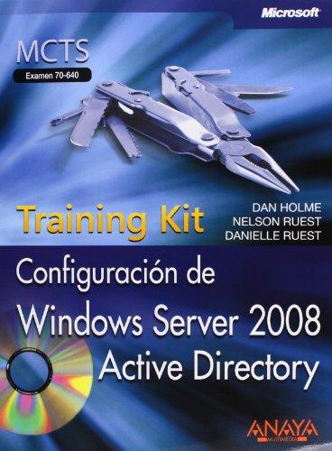 Configuración de Windows Server 2008 Active Directory. Training Kit, MCTS. Examen 70-640 (Manuales Técnicos) por Dan Holme