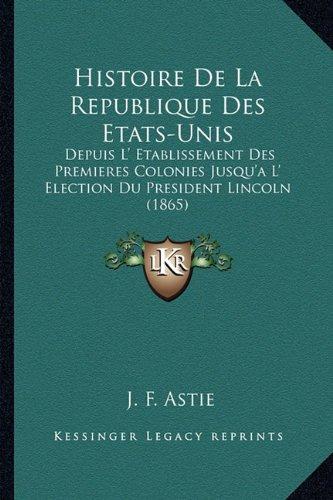 histoire-de-la-republique-des-etats-unis-depuis-l-etablissement-des-premieres-colonies-jusqua-l-elec
