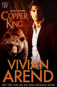 Copper King: Werebear Shifter Romance (Takhini Shifters Book 1) by [Arend, Vivian]