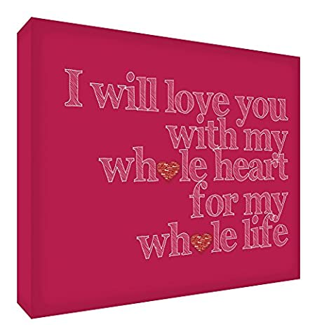 Feel Good Art I Will Love You with My Whole Heart for My Whole Life Gallery Wrapped Box Canvas with Solid Front Panel (60 x 40 cm, Raspberry)