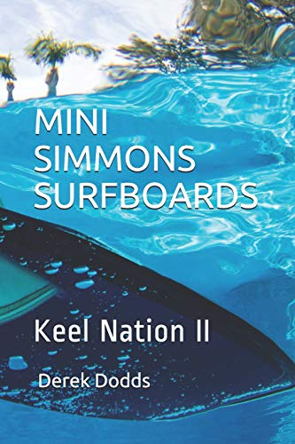 Mini Simmons Surfboards - Keel Nation II: Ode To Mini Simmons Surfboards