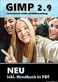 GRAFIK und BILDVERARBEITUNG Gimp 2.9 PLUS Software Paket inkl Handbuch im PDF-Format- Die professionelle Bildbearbeitung und Fotoverwaltung Software - kompatibel zu Adobe Photoshop