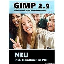 Gimp 2.9 PLUS Software Paket inkl Handbuch im PDF-Format- Die professionelle Bildbearbeitung und Fotoverwaltung Software - kompatibel zu Adobe Photoshop