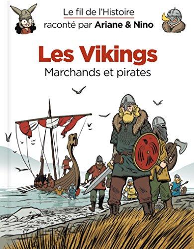 Le fil de l'Histoire raconté par Ariane & Nino - Tome 17 - Les Vikings par Fabrice Erre