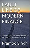FAULT LINE OF MODERN FINANCE: QUANTITATIVE ANALYSIS BY ARTIFICIAL INTELLIGENCE