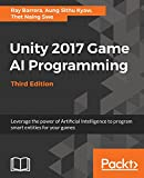 Unity 2017 Game AI Programming, Third Edition: Leverage the power of Artificial Intelligence to program smart entities for your games
