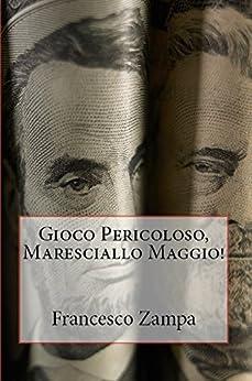 Gioco Pericoloso, Maresciallo Maggio! (I Racconti della Riviera Vol. 3) di [Zampa, Francesco]