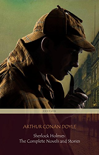 Sherlock Holmes: The Complete Novels and Stories (Centaur Classics) (English Edition) por Arthur Conan Doyle