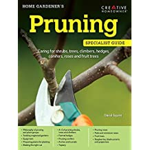 Home Gardener's Pruning: Caring for shrubs, trees, climbers, hedges, conifers, roses and fruit trees (English Edition)
