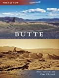Butte (Then and Now)