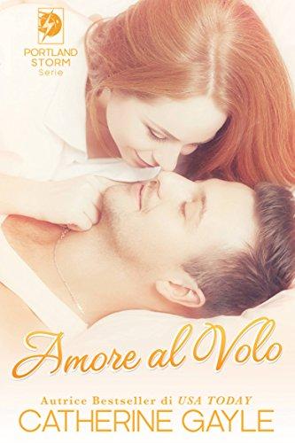 Catherine Gayle - Amore al volo (2017)