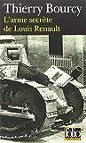 L'arme secrète de Louis Renault: Une enquête de Célestin Louise, flic et soldat dans  la guerre de 14-18