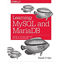 Learning MySQL and MariaDB: Heading in the Right Direction with MySQL and MariaDB