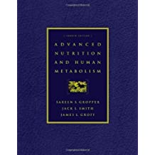 Advanced Nutrition and Human Metabolism (with InfoTrac ) by Gropper, Sareen S., Smith, Jack L., Groff, James L. (2004) Hardcover