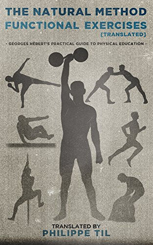 The Natural Method (translated): Georges Héberts Practical Guide to Physical Education