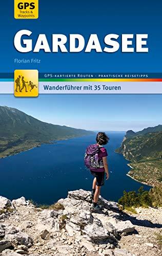 Gardasee Wanderführer Michael Müller Verlag: 35 Touren mi GPS-kartierten Routen und praktischen Reisetipps (MM-Wandern)