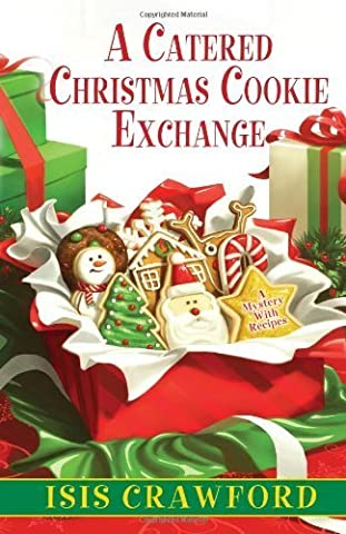 A Catered Christmas Cookie Exchange (A Mystery With Recipes) by Isis Crawford (2013-10-29)