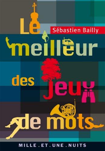 Le Meilleur des jeux de mots (La Petite Collection t. 493)