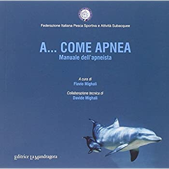 A... Come Apnea. Manuale Dell'apneista