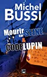 Mourir sur Seine - Code Lupin par Bussi