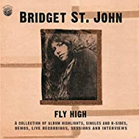 Fly High - A Collection Of Album Highlights, Singles and B Sides, Demos, Live Recordings, Sessions and Interviews