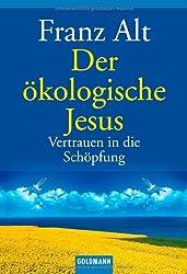 Der ökologische Jesus: Vertrauen in die Schöpfung