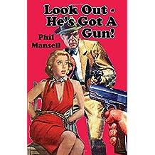 Look Out - He's Got A Gun!