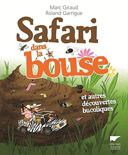 Safari dans la bouse et autres dcouvertes bucoliques