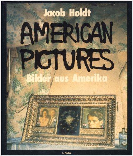 American Pictures - Bilder aus Amerika: Persönliche Erlebnisse in Amerikas Unterschichten