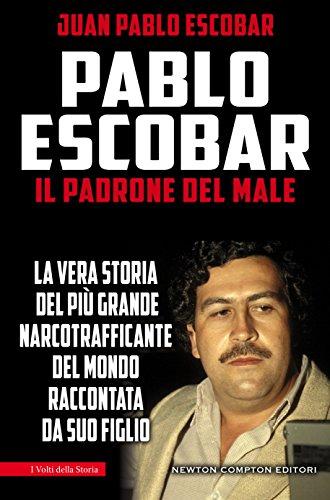 Pablo Escobar. Il padrone del male (eNewton Saggistica) Pablo Escobar. Il padrone del male (eNewton Saggistica) 51RrJr2fucL