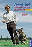 Mensch - Hund - Harmonie: Lind-art - mit Spiel und Motivation zum lernfreudigen Hund