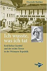 Ich wusste, was ich tat: Emil Julius Gumbel und der rechte Terror in der Weimarer Republik (Neue Kleine Bibliothek) Taschenbuch