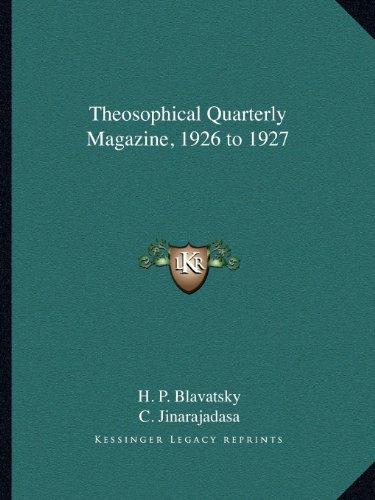 Theosophical Quarterly Magazine, 1926 to 1927 by Helene Petrovna Blavatsky,C. Jinarajadasa