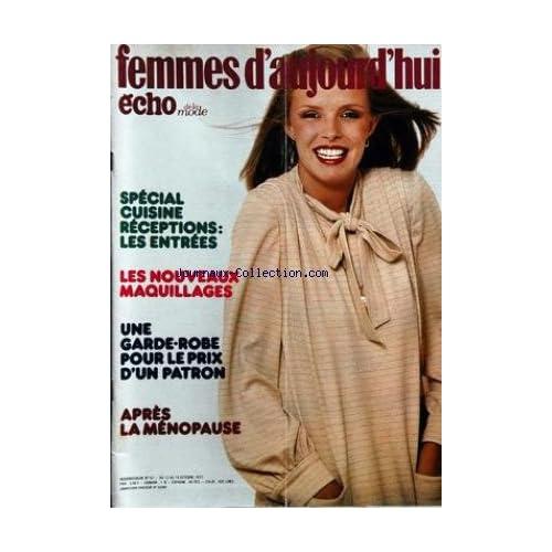 FEMMES D'AUJOURD'HUI ECHO DE LA MODE [No 42] du 12/10/1977 - special cuisine - receptions les entrees les nouveaux maquillages une garde robe pour le prix d'un patron apres la menopause