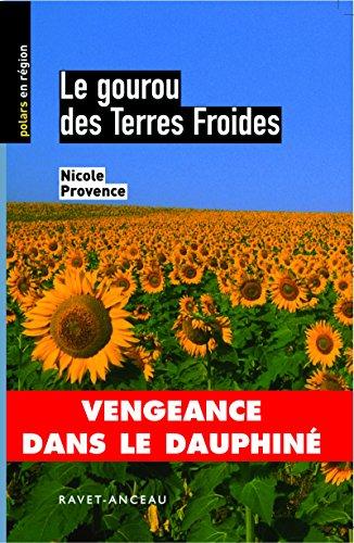 Le gourou des Terres Froides: Vengeance dans le Dauphiné (Polars en région t. 3) par Nicole Provence