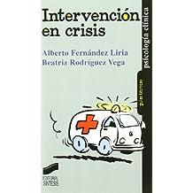 Intervención en crisis (Psicología clínica. Guías técnicas)