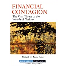Financial Contagion: The Viral Threat to the Wealth of Nations (Robert W. Kolb Series)