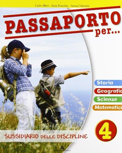 Passaporto per... Sussidiario delle discipline. Per la 4 classe elementare. Con espansione online
