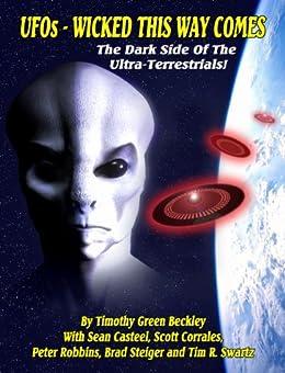 UFOs - Wicked This Way Comes: The Dark Side Of The Ultra Terrestrials! (English Edition) von [Beckley, Timothy Green , Casteel, Sean , Corrales, Scott, Robbins, Peter, Steiger, Brad, Swartz, Tim R.]