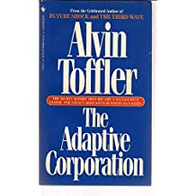 Adaptive Corporation by Alvin Toffler (1985-09-01)
